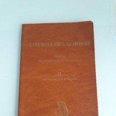 Libros de segunda mano: LITURGIA DE LAS HORAS - PROPIO DE LA FAMILIA FRANCISCANA - VOL. II - EDITORIAL REGINA - 1983. Lote 168059452