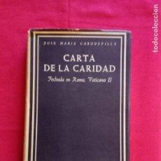 Libros de segunda mano: CARTA DE LA CARIDAD- JOSÉ MARÍA CABODEVILLA, B.A.C., 254, SECCIÓN IV, 1967.. Lote 168063748