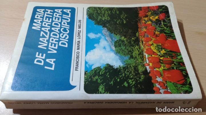 Libros de segunda mano: MARIA DE NAZARETH LA VERDADERA DISCIPULA/ FRANCISCO MARIA LOPEZ MELUS/ DEDICATORIA AUTOGRAFA - Foto 5 - 168114776