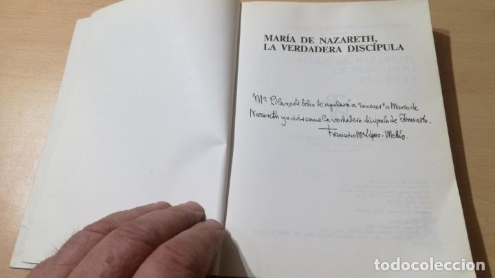 Libros de segunda mano: MARIA DE NAZARETH LA VERDADERA DISCIPULA/ FRANCISCO MARIA LOPEZ MELUS/ DEDICATORIA AUTOGRAFA - Foto 8 - 168114776