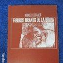 Libros de segunda mano: FIGURES ORANTS DE LA BIBLIA ESTRADE, MIQUEL. Lote 168122008
