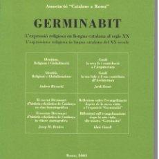 Libros de segunda mano: ASSOCIACIÓ CATALANS A ROMA 2003 / GERMINABIT - L´EXPRESSIÓ RELIGIOSA EN LLENGUA CATALANA AL SEGLE XX. Lote 168196984