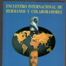 Libros de segunda mano: ENCUENTRO INTERNACIONAL DE HERMANOS Y COLABORADORES - SAN JUAN DE DIOS PASADO, PRESENTE Y FUTURO DE . Lote 168200120