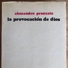 Libros de segunda mano: LA PROVOCACION DE DIOS. ALESSANDRO PRONZATO. EDICIONES SIGUEME. SALAMANCA, 1974. Lote 168303088