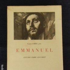 Libros de segunda mano: EMMANUEL. CARLES CARD´0. ESTUDIS SOBRE JESUCRIST.ARIEL 1962.. Lote 168335064