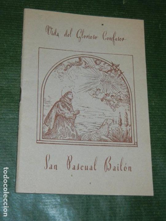 VIDA DEL GLORIOSO CONFESOR SAN PASCUAL BAILON, DE RAFEL FERRANDIS 1959 (Libros de Segunda Mano - Religión)