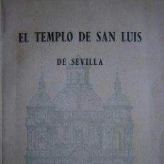 Libros de segunda mano: EL TEMPLO DE SAN LUIS DE SEVILLA MANUEL CASTRO ORELLANA 1965 EJEMPLAR NUMERADO. Lote 168401460