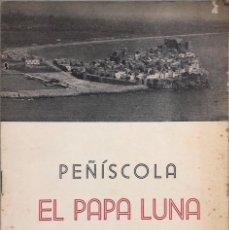 Second hand books - PEÑISCOLA. EL PAPA LUNA Y EL CISMA DE OCCIDENTE. CASTELLON 1965 - 168455516