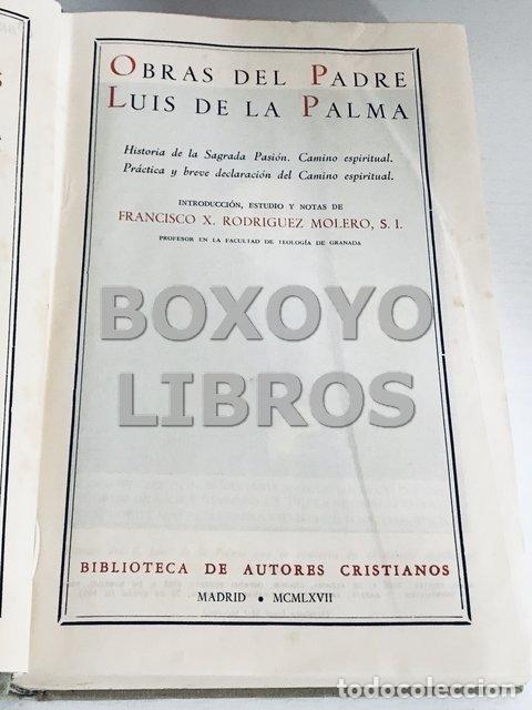Libros de segunda mano: LA PALMA, Luis de. Obras del Padre Luis de la Palma. Historia de la Sagrada Pasión, Camino espiritua - Foto 2 - 168462324