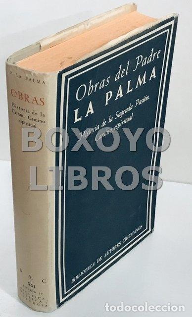 LA PALMA, LUIS DE. OBRAS DEL PADRE LUIS DE LA PALMA. HISTORIA DE LA SAGRADA PASIÓN, CAMINO ESPIRITUA (Libros de Segunda Mano - Religión)