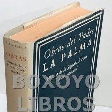 Libros de segunda mano: LA PALMA, LUIS DE. OBRAS DEL PADRE LUIS DE LA PALMA. HISTORIA DE LA SAGRADA PASIÓN, CAMINO ESPIRITUA. Lote 168462324