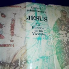 Libros de segunda mano: LIBRO-JESÚS-LA HISTORIA DE UN VIVIENTE-EDWARD SCHILLEBEECKX-1981-EDICIONES CRISTIANDAD(MADRID). Lote 168629276