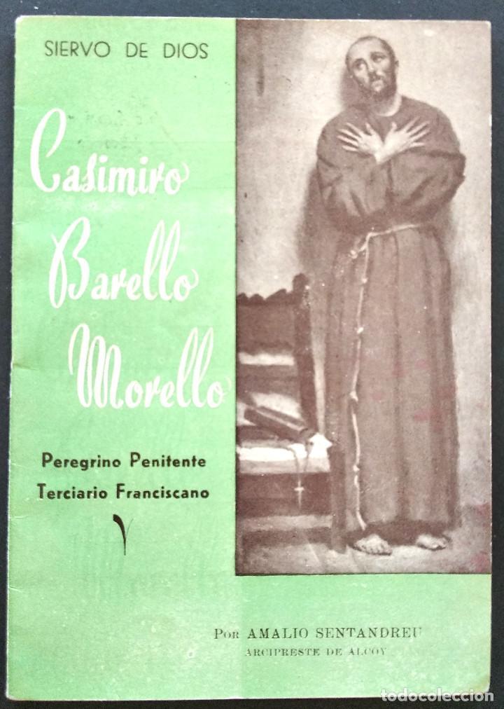 CASIMIRO BARELLO MORELLO PEREGRINO PENITENTE TERCIARIO FRANCISCANO - AMALIO SENTANDREU - ALCOY 1951 (Libros de Segunda Mano - Religión)