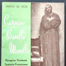 Libros de segunda mano: CASIMIRO BARELLO MORELLO PEREGRINO PENITENTE TERCIARIO FRANCISCANO - AMALIO SENTANDREU - ALCOY 1951. Lote 168776092