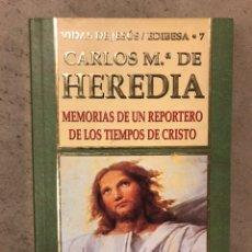 Libros de segunda mano: MEMORIAS DE UN REPORTERO DE LOS TIEMPOS DE CRISTO. CARLOS Mª DE HEREDIA. EDIBESA (2000).. Lote 168967530