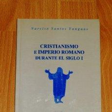 Libros de segunda mano: SANTOS YANGUAS, NARCISO. CRISTIANISMO E IMPERIO ROMANO DURANTE EL SIGLO I (SERIES MAIOR). Lote 168991812
