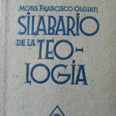 Libros de segunda mano: SILABARIO DE LA TEOLOGÍA. MONS. FRANCISCO OLGIATI. 1956.. Lote 169031168