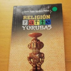 Libros de segunda mano: RELIGIÓN Y ARTE YORUBAS (PEDRO PABLO AGUILERA PATTON) EDITORIAL DE CIENCIAS SOCIALES, LA HABANA. Lote 169082636