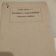 Libros de segunda mano: FRIVOLIDAD Y RESPONSABILIDAD CONFERENCIAS FAMILIARES R RUIZ AMADO. Lote 169122913