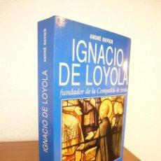 Libros de segunda mano: ANDRÉ RAVIER: IGNACIO DE LOYOLA (ESPASA CALPE, 1991) COMO NUEVO. Lote 169193044