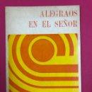 Libros de segunda mano: ALEGRAOS EN EL SEÑOR. EXHORTACION APOSTOLICA DE SU S. PABLO VI. PPC 1975. Lote 169220736