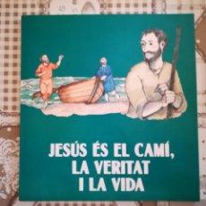 Libros de segunda mano: JESÚS ÉS EL CAMÍ, LA VERITAT I LA VIDA - LLIBRE DE CATEQUESI - ARQUEBISBAT DE TARRAGONA. Lote 169323100