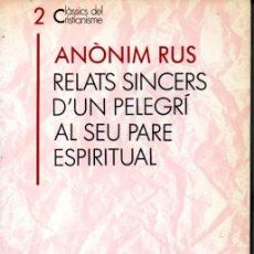 Libros de segunda mano: CLASSICS DEL CRISTIANISME Nº 2 - ANÒNIM RUS : UN PELEGRÍ AL SEU PARE ESPIRITUAL (PROA, 1988) CATALÀ. Lote 169330588