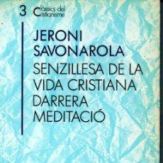 Libros de segunda mano: CLASSICS DEL CRISTIANISME Nº 3 - SAVONAROLA : SENZILLESA DE LA VIDA CRISTIANA (PROA, 1988) CATALÀ. Lote 169330712