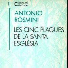 Libros de segunda mano: CLASSICS DEL CRISTIANISME Nº 11 - ROSMINI : LES CINC PLAGUES DE LA SANTA ESGLÈSIA (PROA 1990) CATALÀ. Lote 169332020
