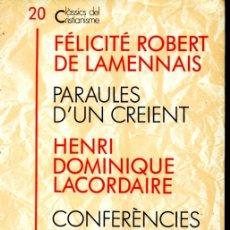 Libros de segunda mano: CLÀSSICS DEL CRISTIANISME Nº 20 - LAMENNAIS & LACORDAIRE : PARAULES, CONFERÈNCIES (PROA 1991) CATALÀ. Lote 169334020