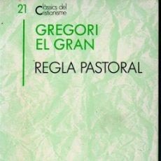 Libros de segunda mano: CLÀSSICS DEL CRISTIANISME Nº 21 - GREGORI EL GRAN : REGLA PASTORAL (PROA 1991) CATALÀ. Lote 169334192