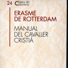 Libros de segunda mano: CLÀSSICS DEL CRISTIANISME Nº 24 -ERASME DE ROTTERDAM: MANUAL DEL CAVALLER CRISTIÀ (PROA 1991) CATALÀ. Lote 169334708