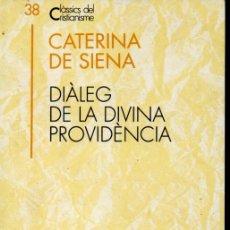 Libros de segunda mano: CLÀSSICS DEL CRISTIANISME Nº 38 - CATERINA DE SIENA : DIÀLEG DIVINA PROVIDÈNCIA (PROA 1993) CATALÀ. Lote 169336628