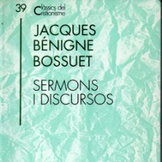 Libros de segunda mano: CLÀSSICS DEL CRISTIANISME Nº 39 - BOSSUET : SERMONS I DISCURSOS (PROA 1993) CATALÀ. Lote 169336792