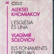 Libros de segunda mano: CLÀSSICS DEL CRISTIANISME Nº 46 - KHOMIAKOV I SOLOVIOV (PROA 1994) CATALÀ. Lote 169363140