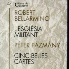 Libros de segunda mano: CLÀSSICS DEL CRISTIANISME Nº 47 - BELLARMINO I PAZMANY (PROA 1994) CATALÀ. Lote 169363180