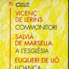 Libros de segunda mano: CLÀSSICS DEL CRISTIANISME Nº 70- VICENÇ LERINS, SALVIÀ DE MARSELLA, EUQUERI LIÓ (PROA 1998) CATALÀ. Lote 169405636