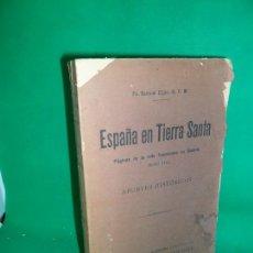 Libros de segunda mano: ESPAÑA EN TIERRA SANTA, PÁGINAS DE LA VIDA FRANCISCANA EN ORIENTE, APUNTES HISTÓRICOS, SAMUEL EIJÁN. Lote 169437696