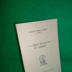 Libros de segunda mano: LA BIBLIA POLÍGLOTA DE AMBERES, FEDERICO PÉREZ CASTRO, L. VOET, MADRID, 1973. Lote 169438268