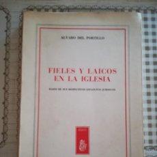 Libros de segunda mano: FIELES Y LAICOS EN LA IGLESIA. BASES DE SUS RESPECTIVOS ESTATUTOS JURÍDICOS - ALVARO DEL PORTILLO . Lote 169454940