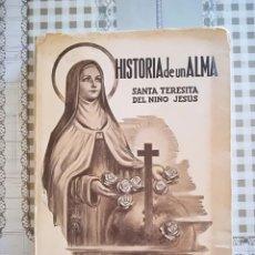 Libros de segunda mano: HISTORIA DE UN ALMA. SANTA TERESITA DEL NIÑO JESÚS. ESCRITA POR ELLA MISMA. . Lote 169455596
