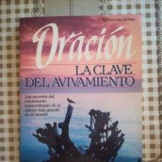 Libros de segunda mano: ORACIÓN. LA CLAVE DEL AVIVAMIENTO - DR. PAUL YONGGI CHO. Lote 169458472