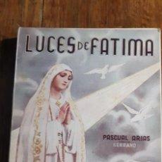 Libros de segunda mano: LUCES DE FATIMA. PASCUAL ARIAS SERRANO. TEMAS HISTÓRICOS Y APOLOGÉTICOS .1ª EDICIÓN MADRID 1951. Lote 169462032