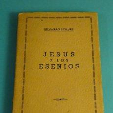 Libros de segunda mano: JESUS Y LOS ESENIOS. EDUARDO SCHURÉ. 1938. Lote 169692608