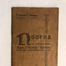 Libros de segunda mano: SAN VICENTE FERRER, NOVENA DEL GLORIOSO PADRE, POR FR. LORENZO G. SEMPER. Lote 169761196