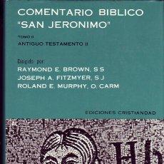 Libros de segunda mano: COMENTARIO BÍBLICO SAN JERÓNIMO. TOMOS II Y IV. ANTIGUO TESTAMENTO II, 763 PÁGS. Y NUEVO TESTAMENTO . Lote 169783704