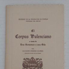 Libros de segunda mano: EL CORPUS VALENCIANO A TRAVÉS DE TRES ROMANCES Y UNA ODA. Lote 169803794