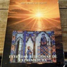 Libros de segunda mano: LEYENDAS RELIGIOSAS DE EXTREMADURA, JOSÉ SENDÍN BLÁZQUEZ. Lote 169873248