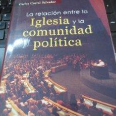 Libros de segunda mano: LA RELACIÓN ENTRE LA IGLESIA Y LA COMUNIDAD POLÍTICA CARLOS CORRAL SALVADOR EDIT BAC AÑO 2003. Lote 170088512