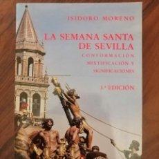 Libros de segunda mano: LA SEMANA SANTA DE SEVILLA . ISIDORO MORENO. 1992. Lote 170105240